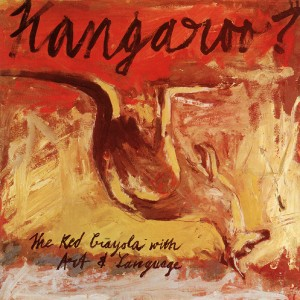 The Red Crayola with Art & Language, Kangaroo ?, Rough Trade 1981